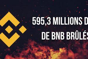 Binance brûle 595,3 millions de dollars de BNB - Un montant record pour la plateforme