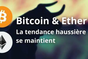 Le Bitcoin (BTC) et l'Ether (ETH) tentent de préserver leur tendance haussière