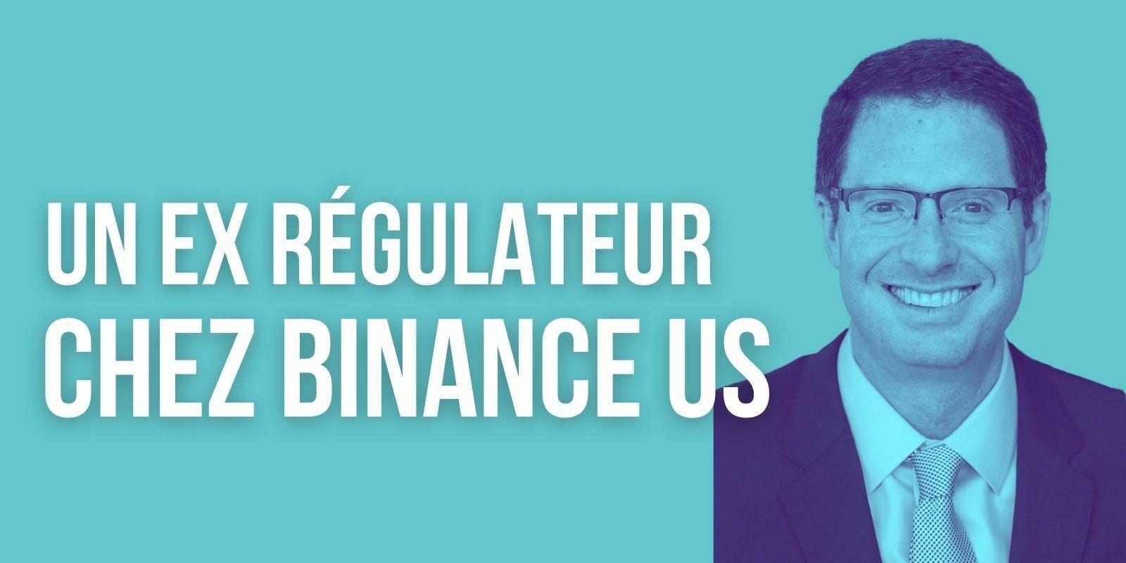 Un ancien régulateur américain devient PDG de Binance.US
