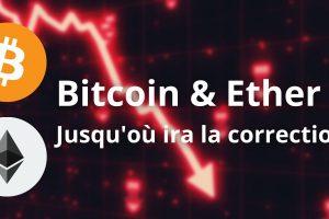 Jusqu'où ira cette correction pour le Bitcoin (BTC) et l'Ether (ETH) ?