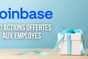 Coinbase offre 100 actions à chacun de ses 1 700 employés - Un cadeau à 25 000 dollars