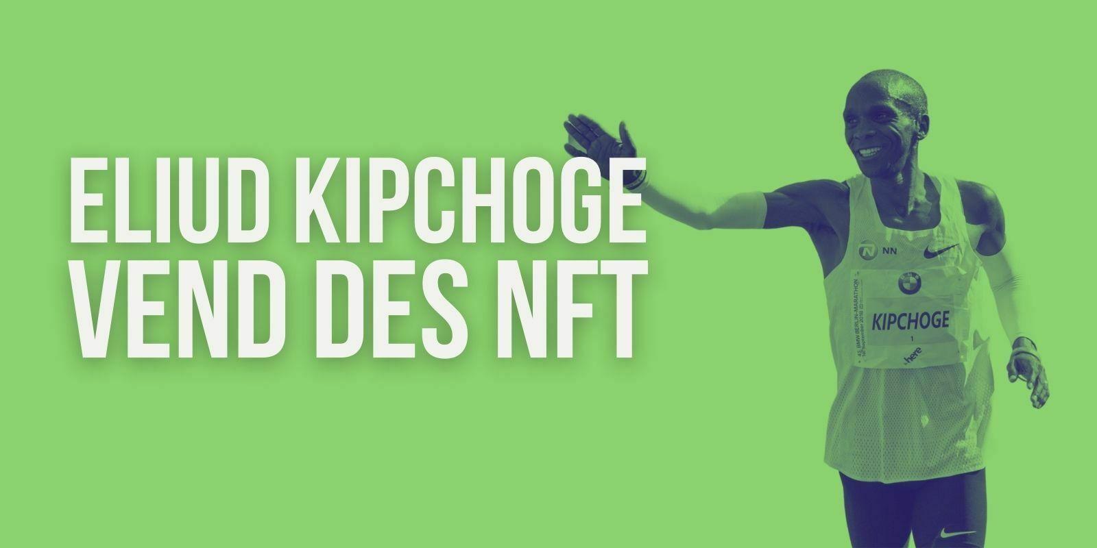 Le champion olympique Eliud Kipchoge vend pour 40 000 dollars de NFT