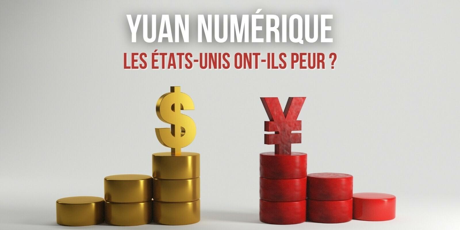 Aux États-Unis, la peur du yuan numérique s'installe - L'hégémonie du dollar est-elle menacée ?