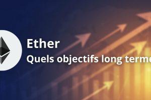 Ether (ETH) - Jusqu'où le mouvement haussier pourrait-il se poursuivre ?