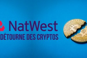 La banque britannique NatWest refuse de servir les clients qui acceptent les cryptomonnaies