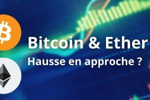Vers un nouveau mouvement haussier pour Bitcoin (BTC) et Ether (ETH) ?