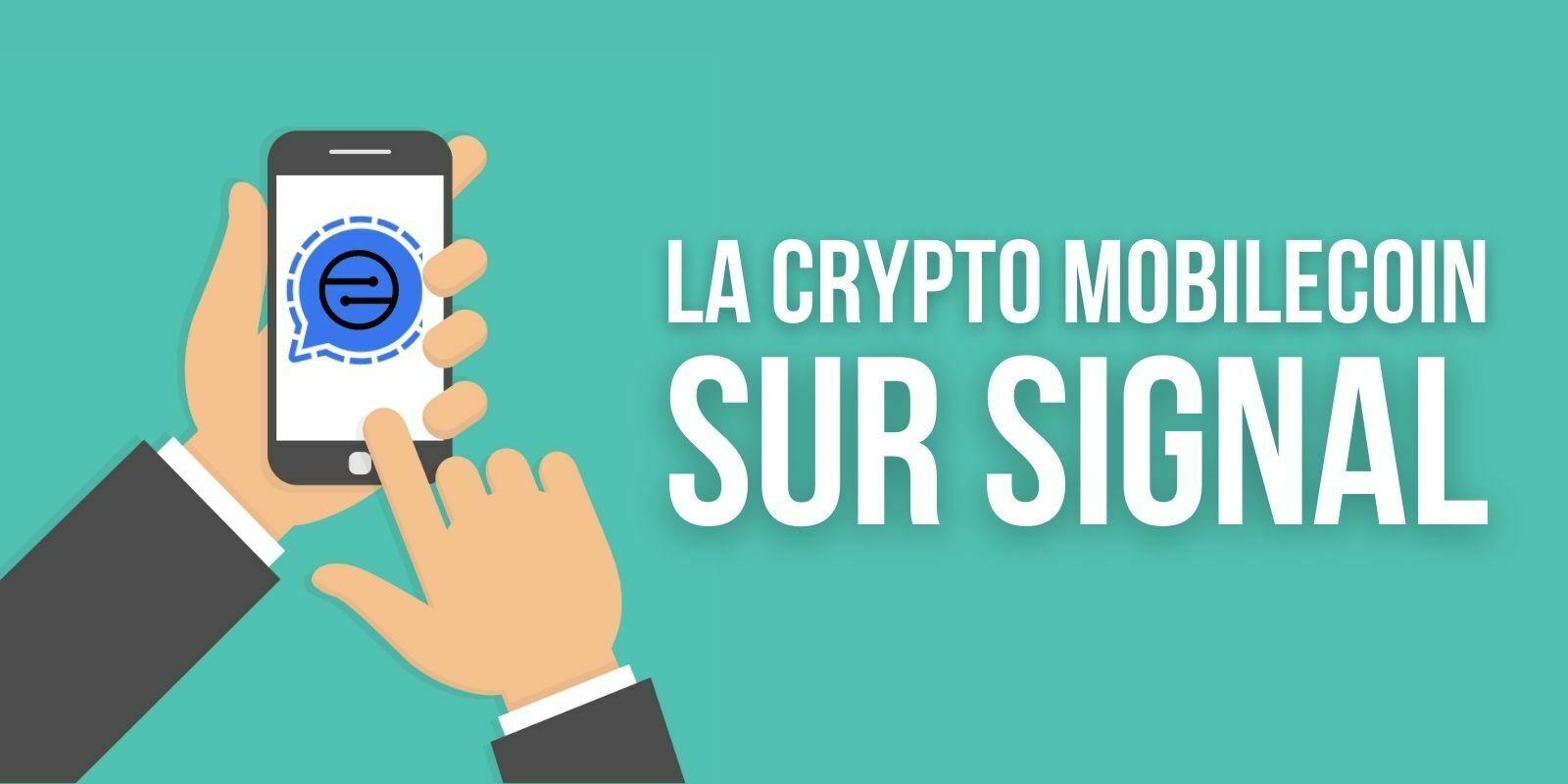 La messagerie Signal propose l'envoi anonyme de cryptomonnaie MOB
