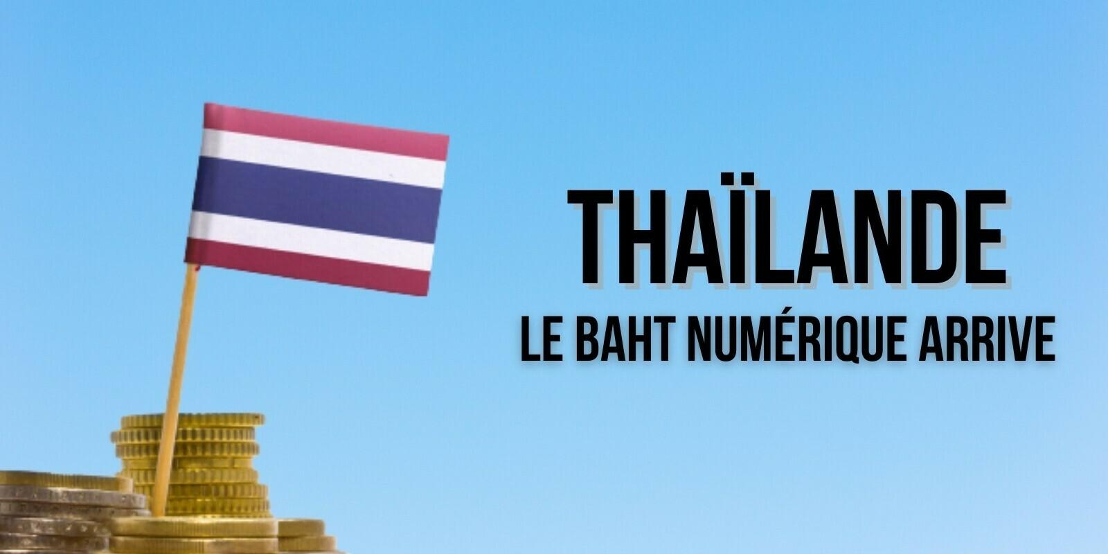 La Thaïlande débutera les essais de son baht numérique en 2022