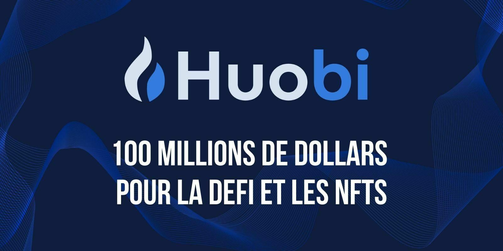 Huobi lance un fonds d'investissement de 100 millions de dollars dédié à la DeFi et aux NFTs