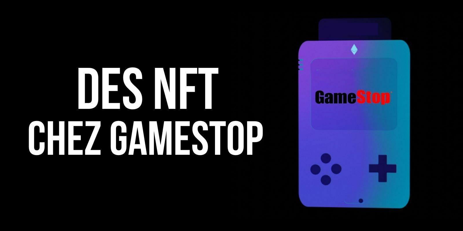 GameStop lancera une plateforme de NFT basée sur Ethereum