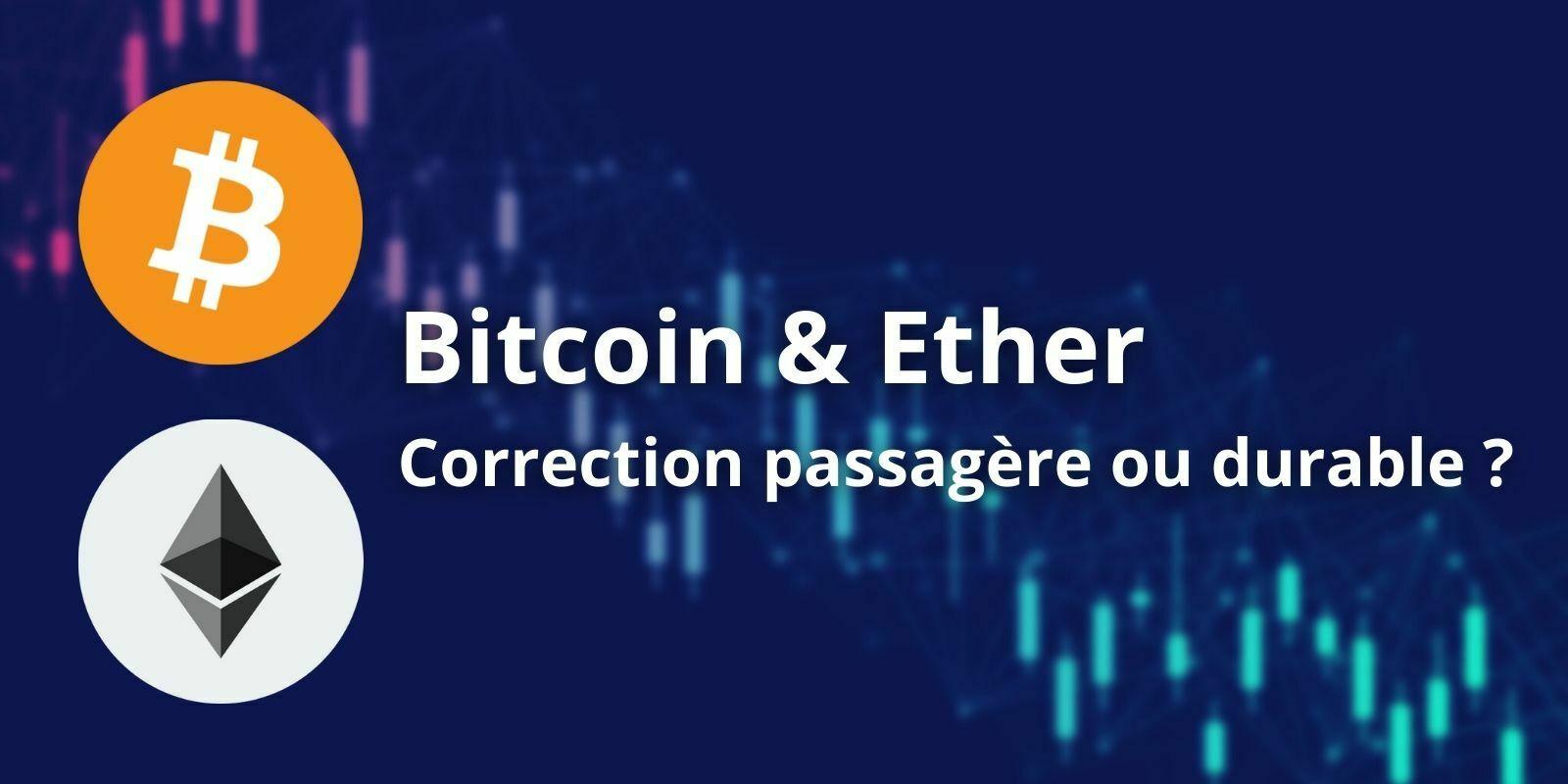 Le Bitcoin (BTC) et l'Ether (ETH) vont-ils poursuivre leur chute ?