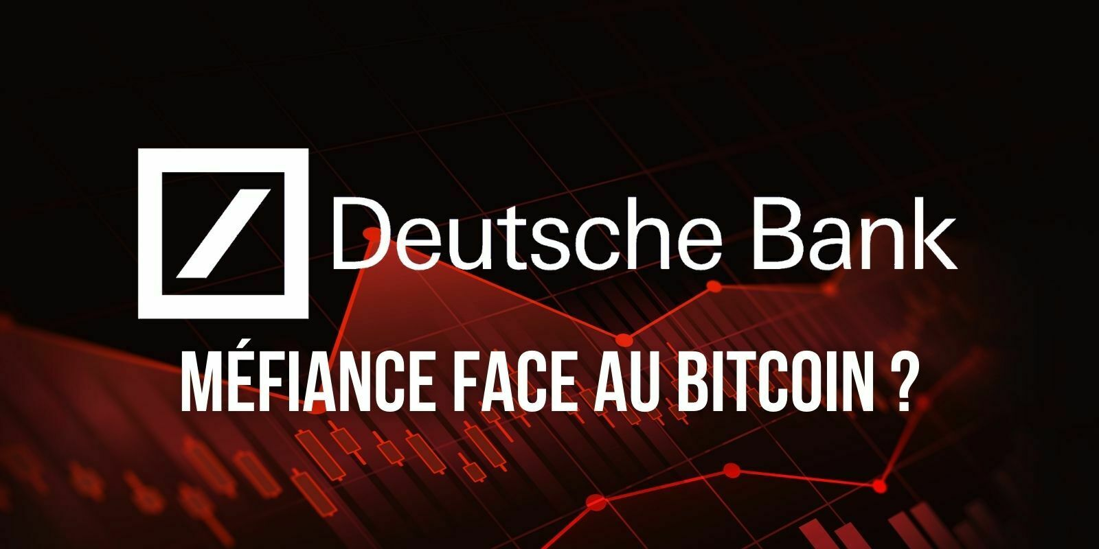 La Deutsche Bank tourne-t-elle le dos au Bitcoin (BTC)?