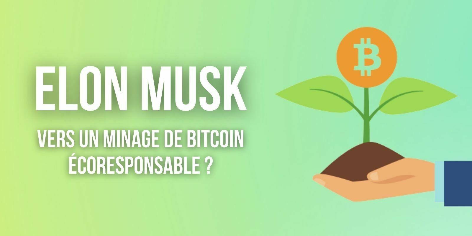 Elon Musk s'active pour rendre le minage de Bitcoin (BTC) plus écologique