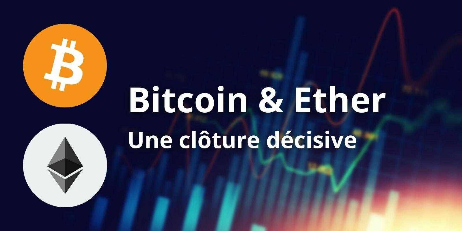 Une fin de semaine déterminante pour le Bitcoin (BTC) et l'Ether (ETH)