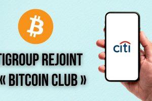 Le géant bancaire Citigroup envisage de lancer des services de trading et de conservation de cryptomonnaies