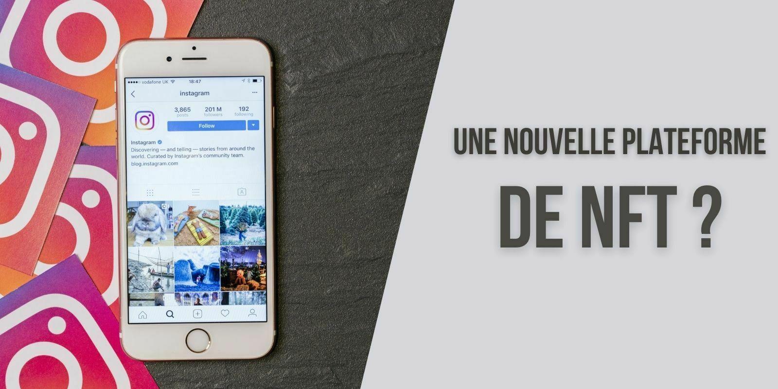 Instagram travaillerait sur une plateforme de tokens non fongibles (NFT)