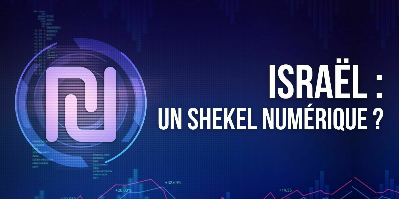 La banque centrale d'Israël explore à son tour l'élaboration d'une monnaie numérique