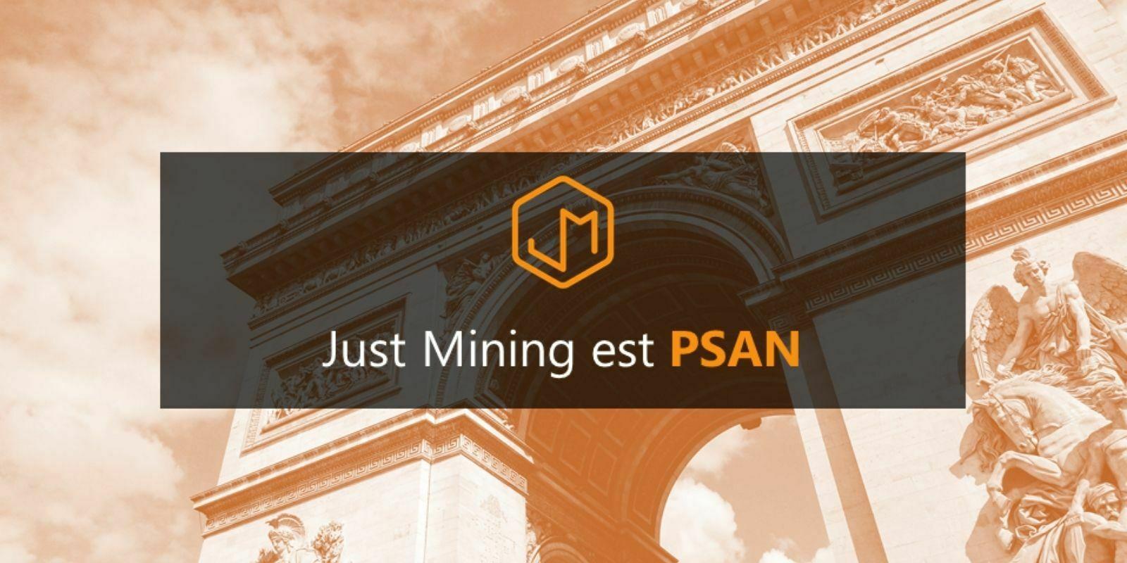 La plateforme Just Mining obtient l'enregistrement PSAN auprès de l'AMF