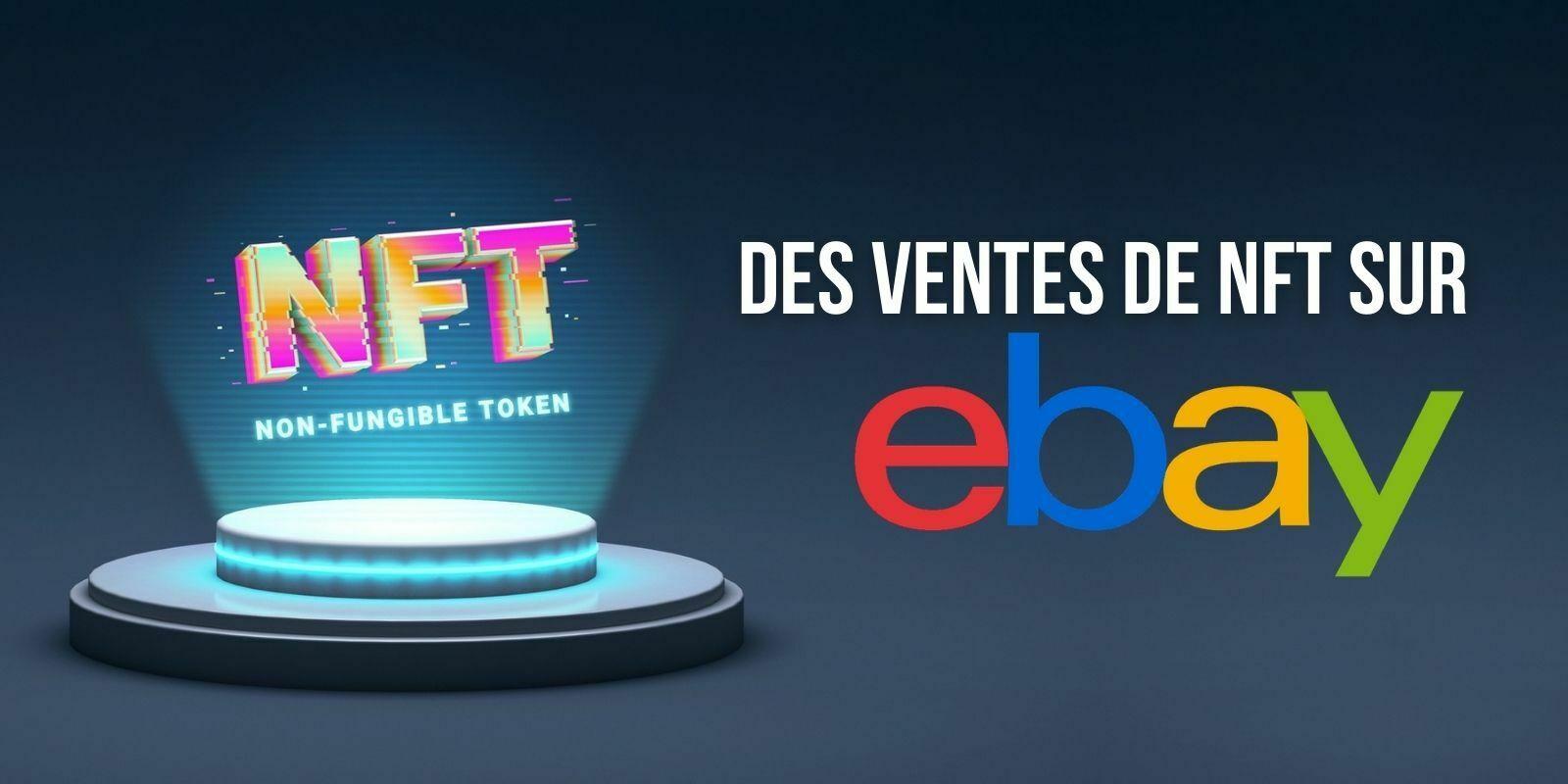 Vous pouvez désormais acheter des tokens non fongibles (NFT) sur eBay