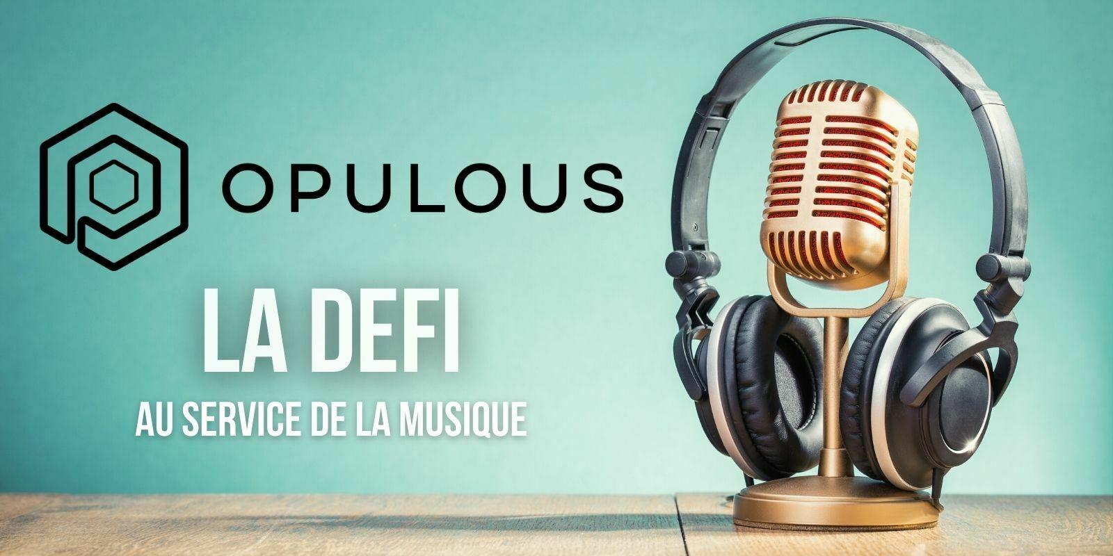 Opulous (OPUL), la première plateforme décentralisée de l'industrie musicale