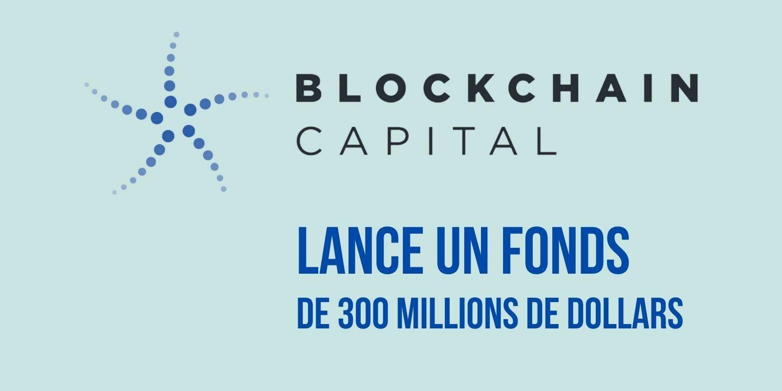 Blockchain Capital lance un fonds de 300 millions de dollars avec la participation de PayPal et Visa
