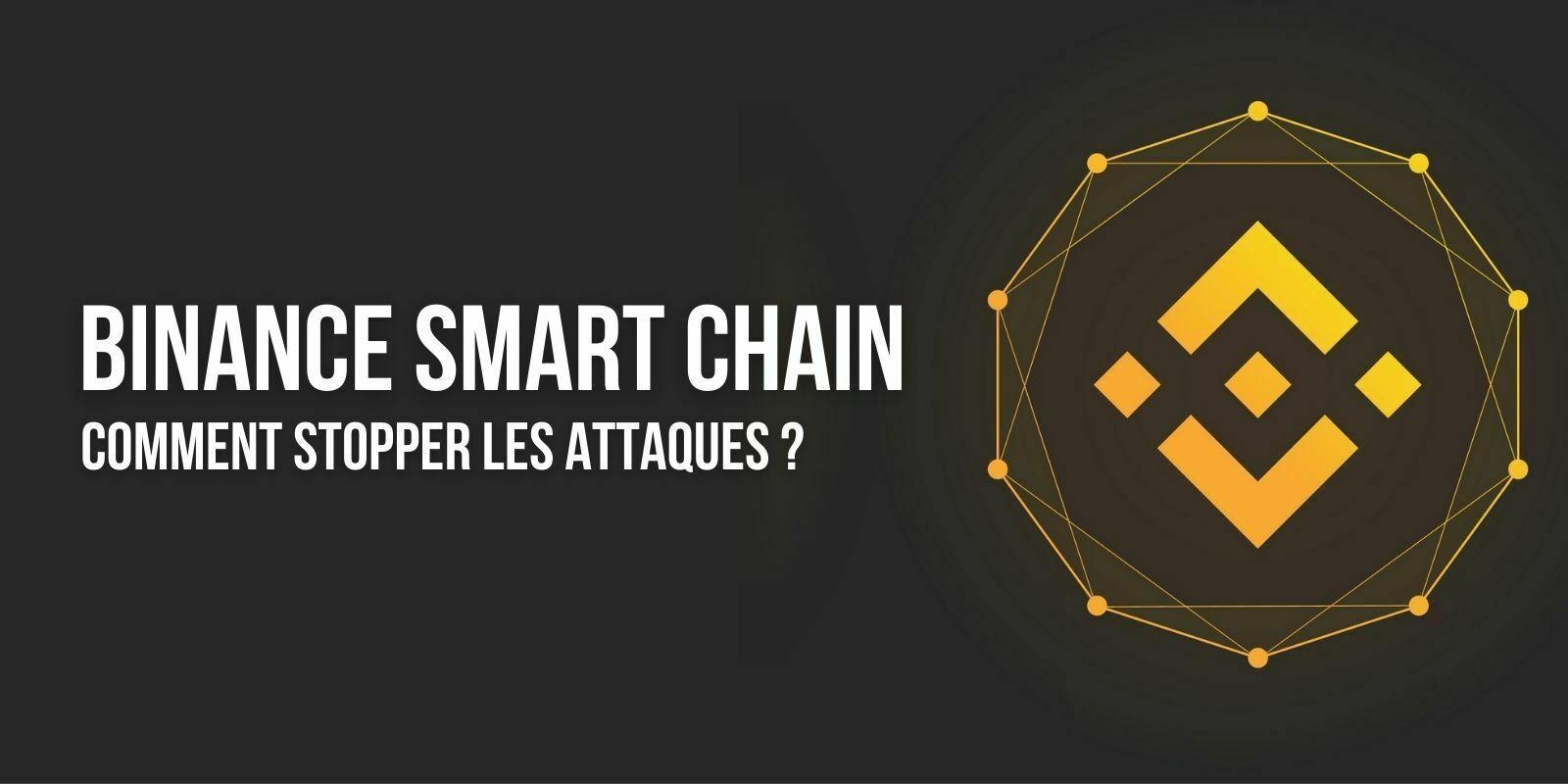 La Binance Smart Chain tente de trouver des solutions aux attaques récentes