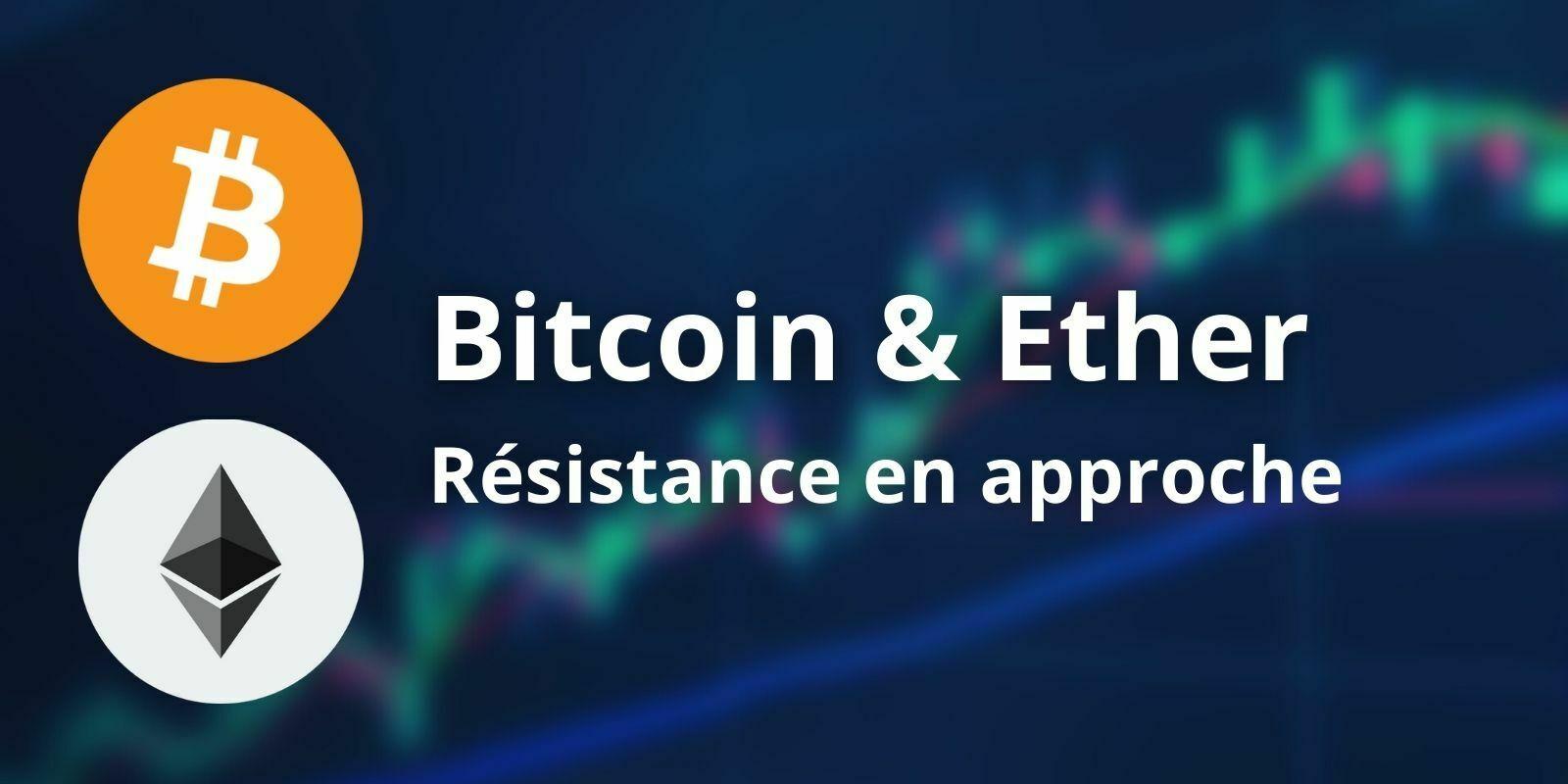 Le Bitcoin (BTC) et l'Ether (ETH) font face à une résistance importante