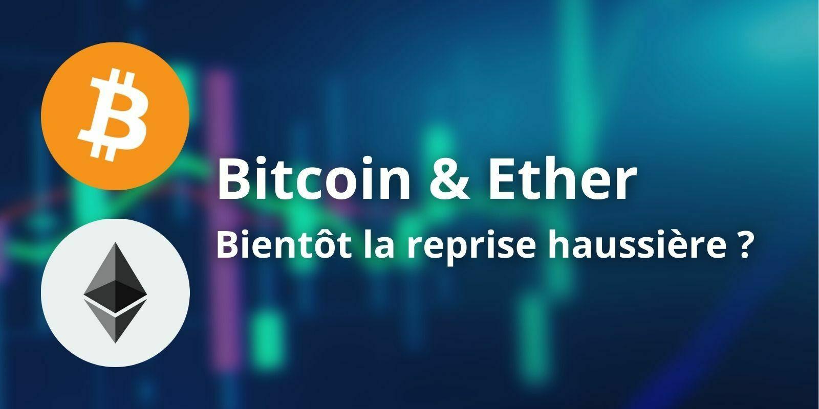 Le Bitcoin (BTC) et l'Ether (ETH) tentent leur retour haussier