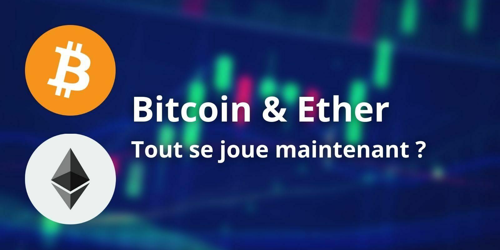 Le Bitcoin (BTC) et l'Ether (ETH) travaillent un support important