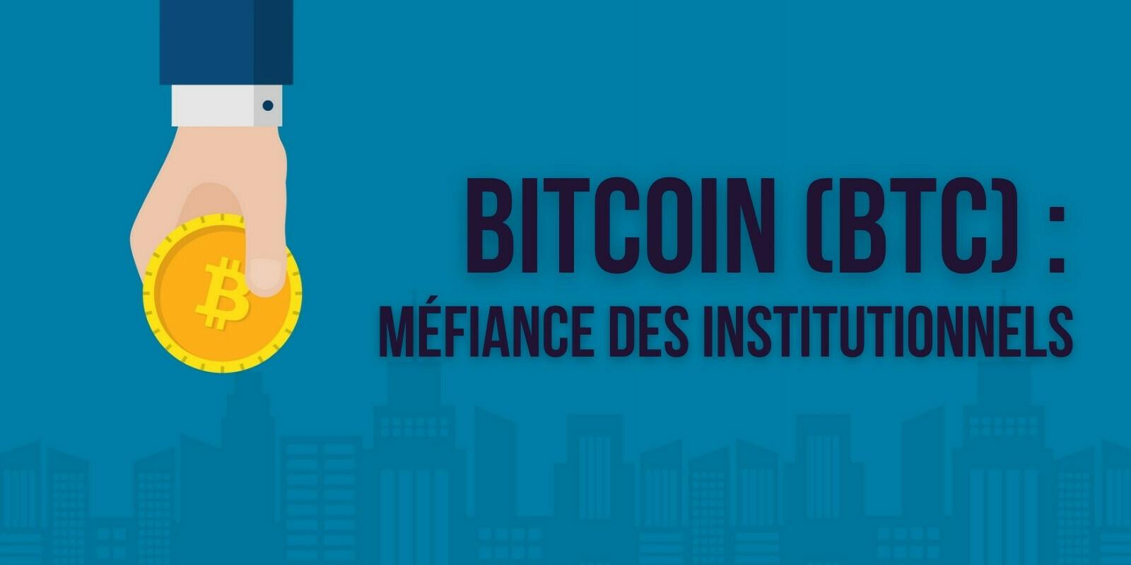 Bitcoin (BTC): la demande des institutionnels toujours en baisse, selon Glassnode