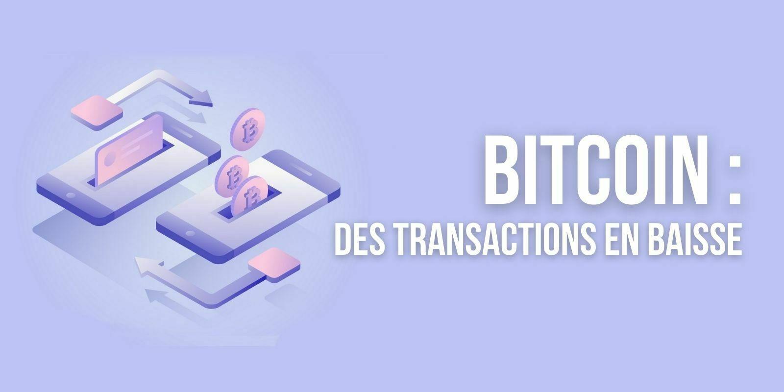 Bitcoin (BTC): le nombre de transactions chute, les frais aussi