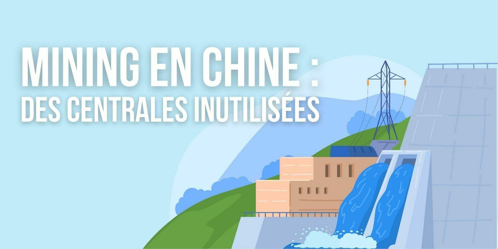 Mining en Chine: des centrales hydroélectriques mises en vente faute de demande
