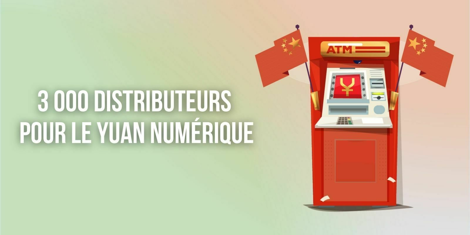 La Chine déploie plus de 3 000 ATMs dédiés au yuan numérique à Pékin