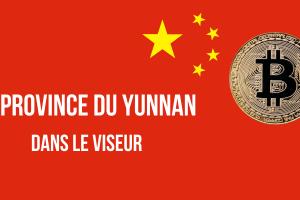 La Chine ordonne aux mineurs de Bitcoin (BTC) du Yunnan de cesser leurs activités