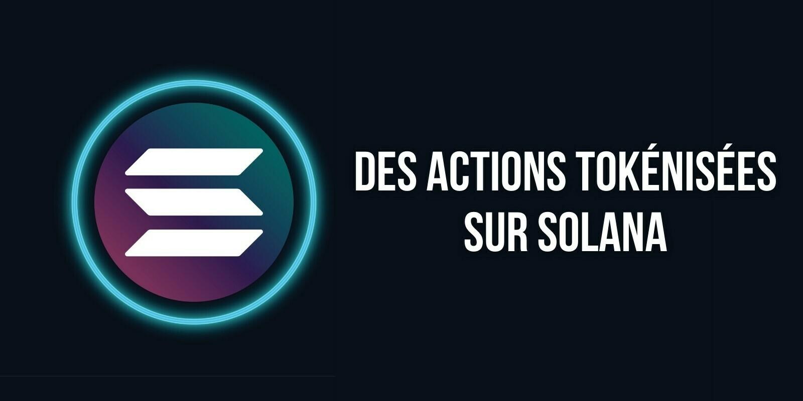 Digital Assets propose des actions tokénisées sur la blockchain Solana (SOL) sur FTX