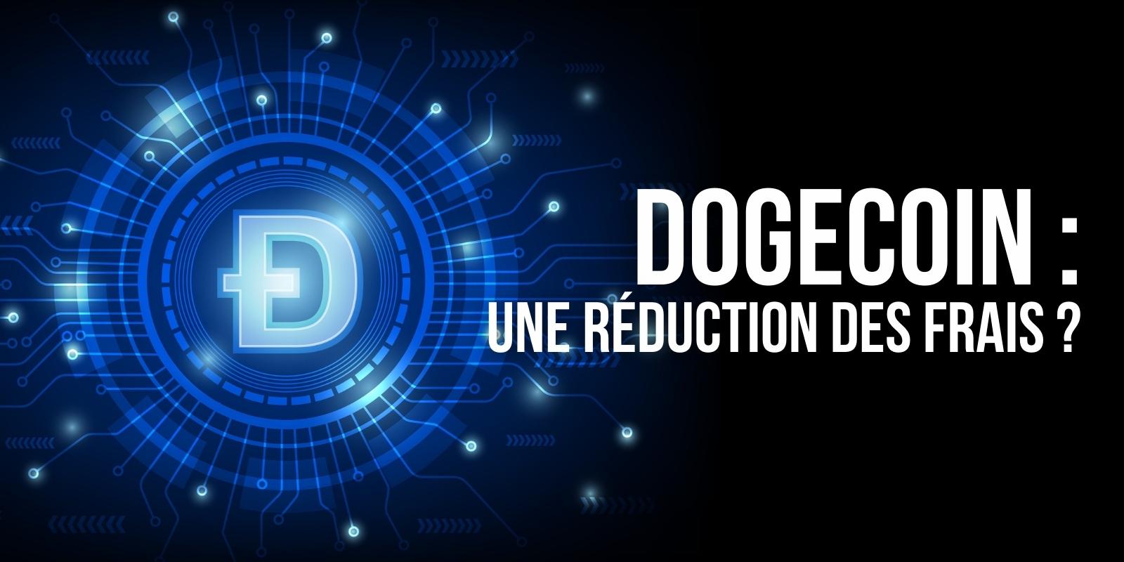Dogecoin (DOGE): une preuve de concept qui réduirait les frais de 90%?