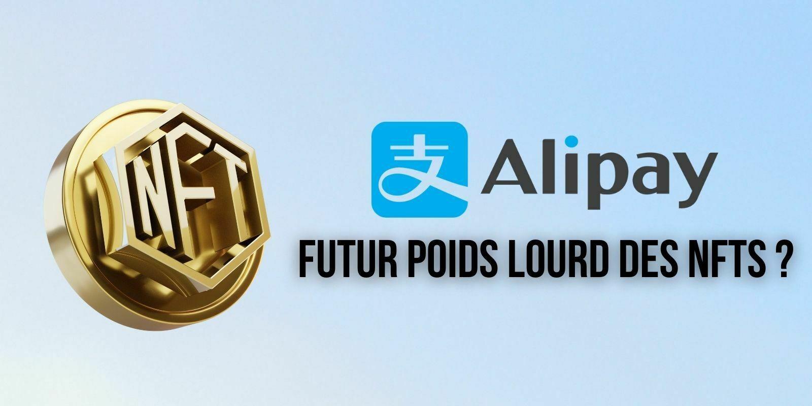 Le géant chinois du paiement Alipay se lance dans la vente de NFTs – Deviendra-t-il l'un des leaders du secteur ?