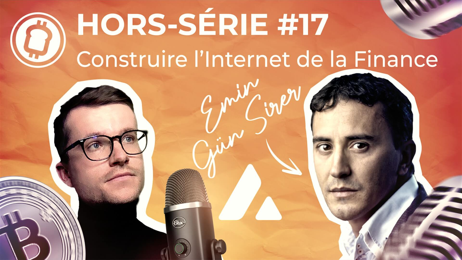 Podcast hors-série #17 - Construire l'internet de la finance ? Avec Emin Gün Sirer de Avalanche $AVAX