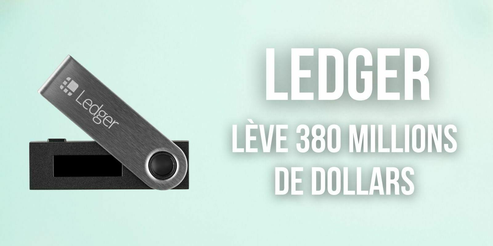 Le fabricant de portefeuilles Ledger lève 380 millions de dollars et devient la 15e licorne française