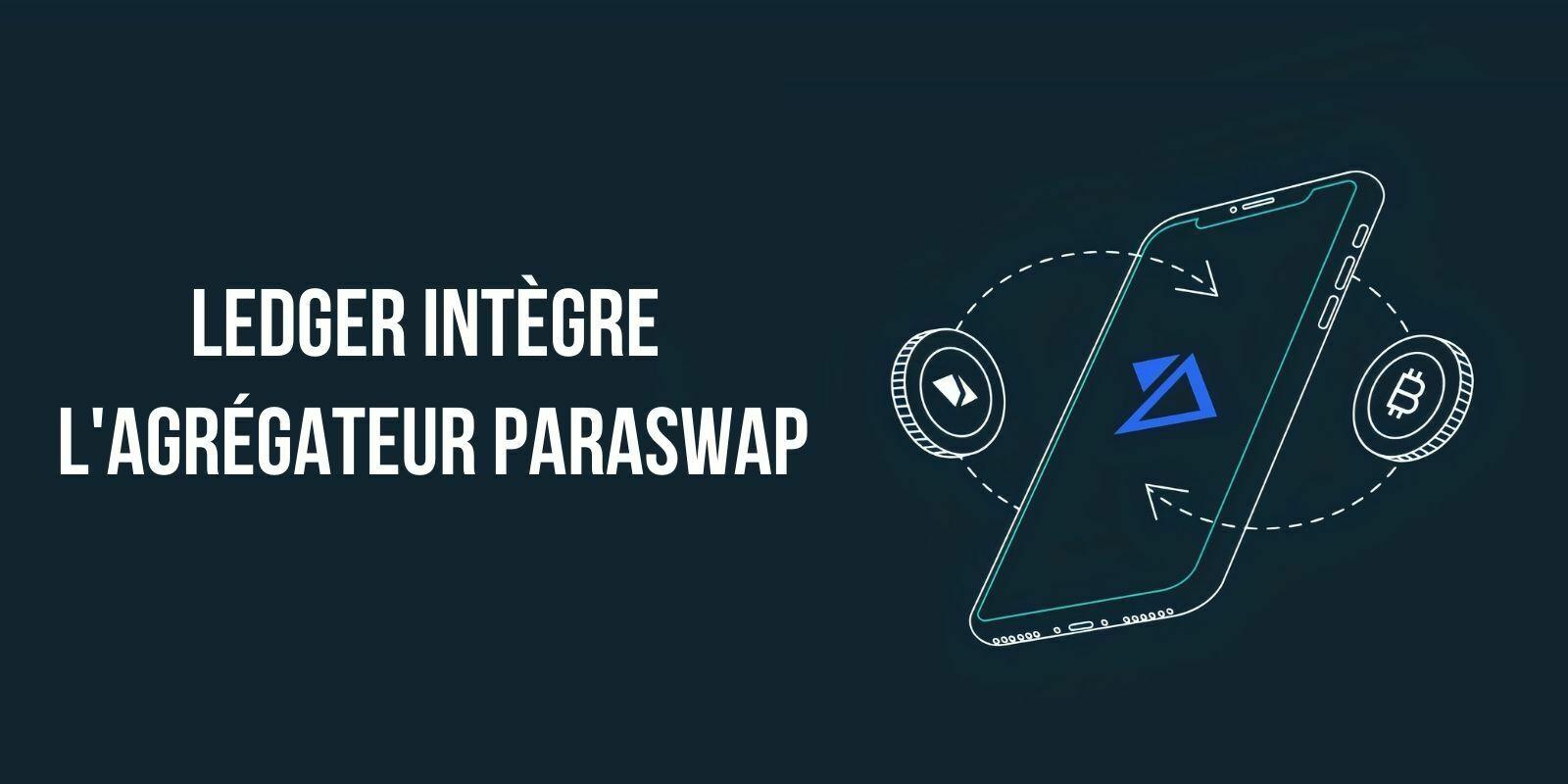 L'application Ledger Live adopte la DeFi en intégrant l'agrégateur ParaSwap