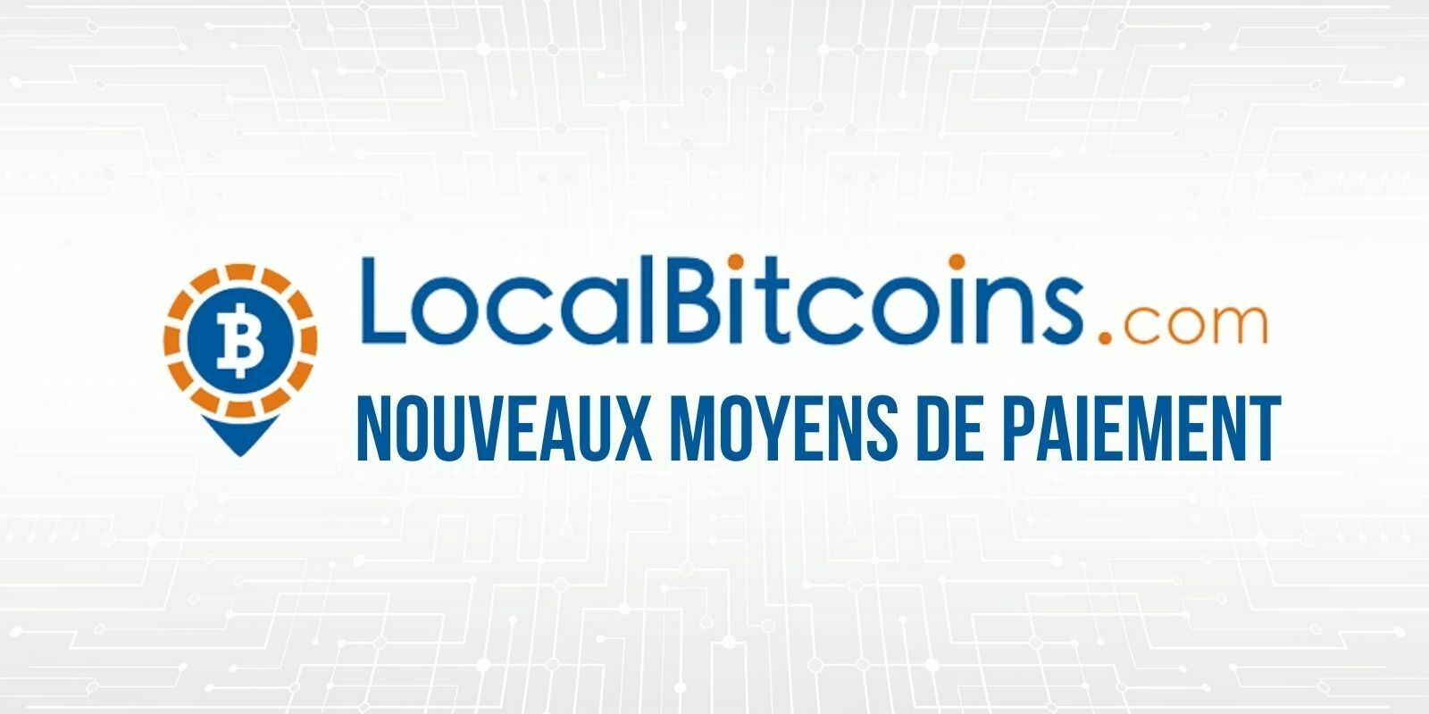 DOGE, ADA, USDT: nouveaux moyens de paiement sur LocalBitcoins