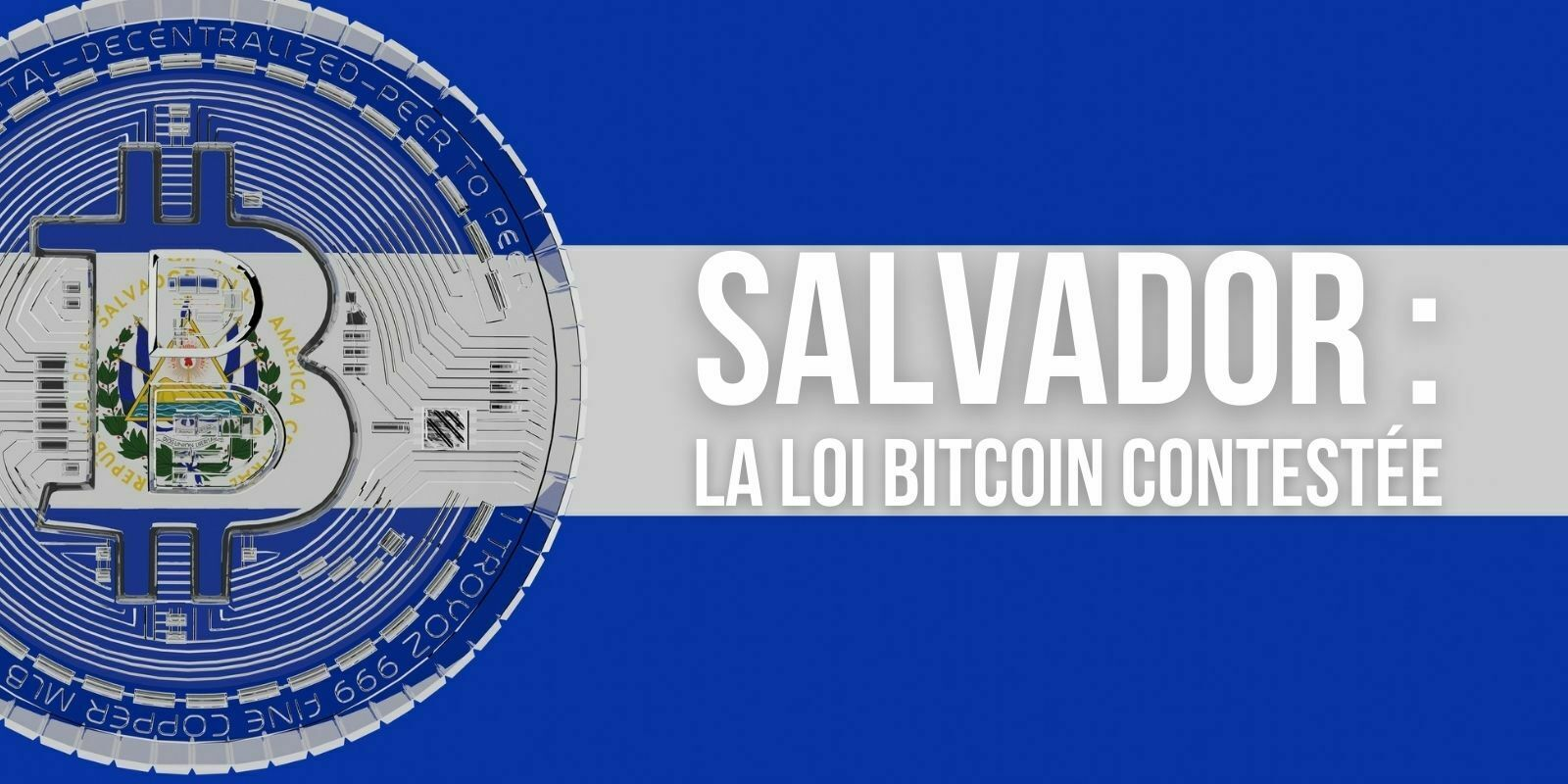 Au Salvador, l'opposition veut faire reconnaître la loi Bitcoin comme «inconstitutionnelle»