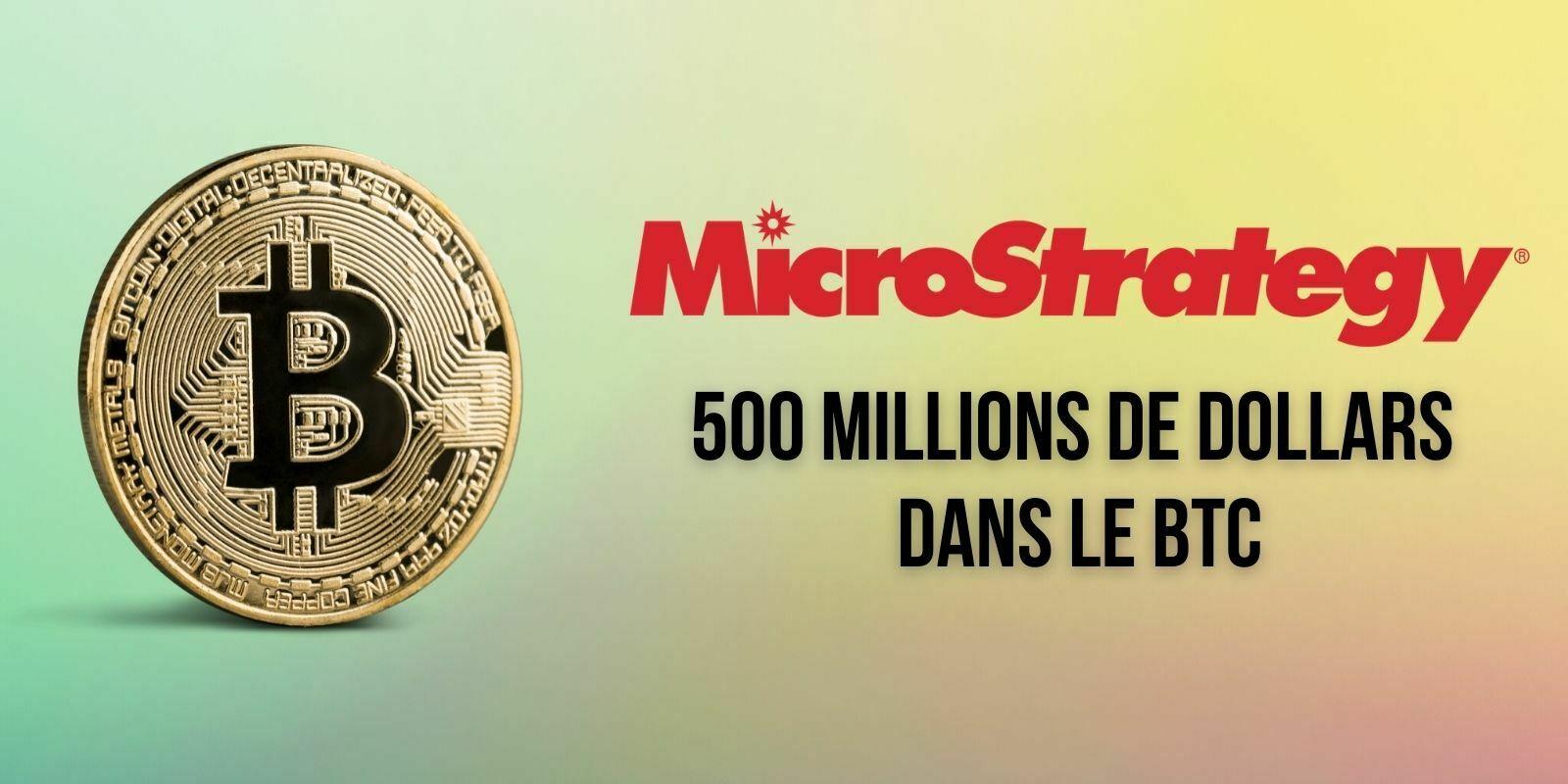 MicroStrategy s'apprête à injecter 500 millions de dollars dans le Bitcoin (BTC)