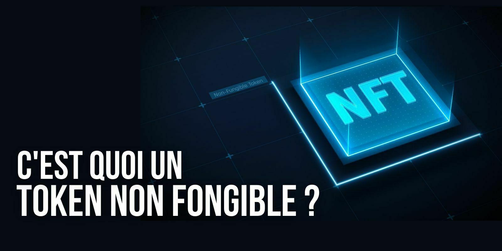 Qu'est-ce qu'un token non fongible (NFT)? – Définition et exemples
