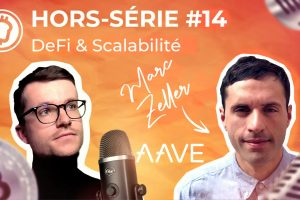 Podcast hors-série #14 - DeFi et scalabilité : On fait le point sur les différentes couches d'ETH avec Marc Zeller d'AAVE