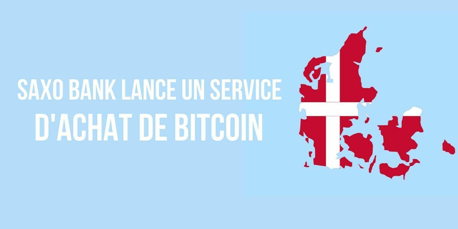 Saxo Bank devient la première banque au Danemark à proposer l'achat de Bitcoin (BTC)