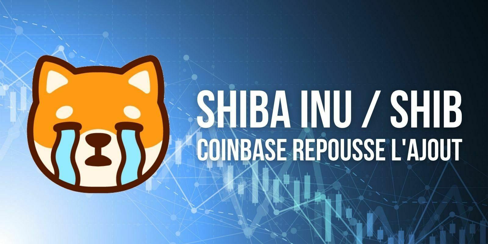 Coinbase Pro repousse l'ajout du Shiba Inu (SHIB) – Le cours chute de -18%