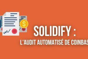 Coinbase lance Solidify, un outil qui détecte les failles de sécurité des smart contracts sur Ethereum