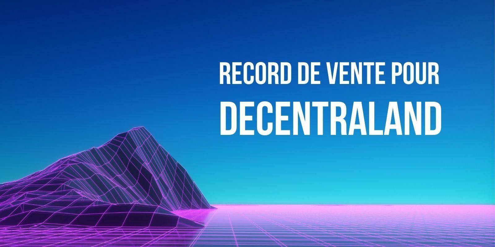 Un lot de terrains du monde virtuel Decentraland (MANA) s'est vendu près de 1M$