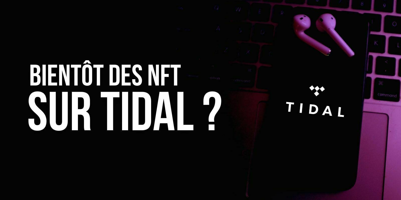 Tidal: bientôt des NFT et des smart contracts pour la plateforme de streaming musical?